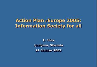 Action Plan  e Europe 2005: Information Society for all
