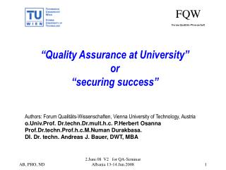 �Quality Assurance at University� or �securing success�