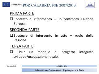 PRIMA PARTE Contesto di riferimento – un confronto Calabria Europa. SECONDA PARTE