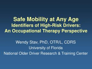 Safe Mobility at Any Age Identifiers of High-Risk Drivers: An Occupational Therapy Perspective