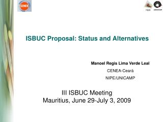 ISBUC  Proposal : Status  and Alternatives