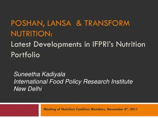 POSHAN, LANSA  & Transform Nutrition:  Latest Developments in IFPRI's Nutrition Portfolio