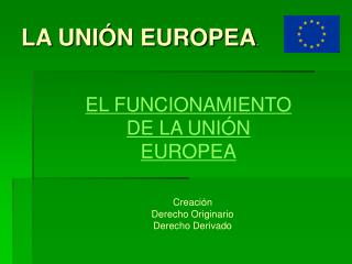 LA UNIÓN EUROPEA .