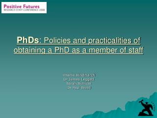PhDs :  Policies and practicalities of obtaining a PhD as a member of staff