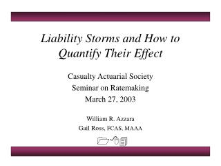Liability Storms and How to Quantify Their Effect