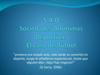 S.A.D Sociedades An nimas Deportivas El caso del f tbol
