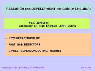 RESEARCH and DEVELOPMENT  for CBM (at LHE JINR)