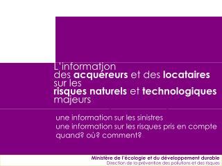 L'information  des  acquéreurs  et des  locataires sur les  risques naturels  et  technologiques