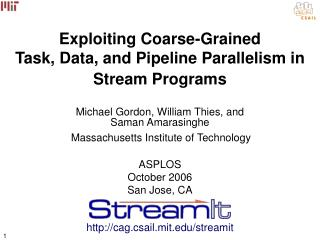 Exploiting Coarse-Grained  Task, Data, and Pipeline Parallelism in  Stream Programs