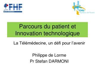 Parcours du patient et Innovation technologique
