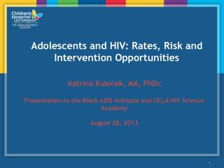Adolescents and HIV: Rates, Risk and Intervention Opportunities