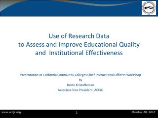 Use of Research Data to Assess and Improve Educational Quality and  Institutional Effectiveness