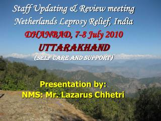 Staff Updating & Review meeting Netherlands Leprosy Relief, India DHANBAD, 7-8 July 2010
