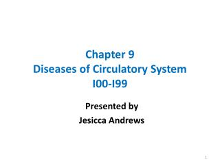 Chapter 9 Diseases of Circulatory System I00-I99