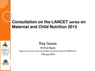 Consultation on the LANCET  series  on  Maternal and Child Nutrition 2013