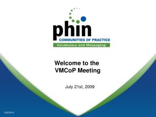 Welcome to the   VMCoP Meeting