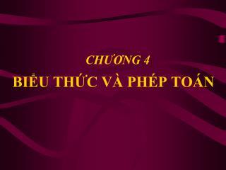 CH??NG 4 BI?U TH?C V� PH�P TO�N