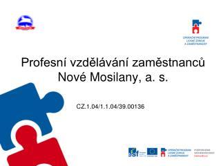 Profesn  vzdel v n  zamestnancu Nov  Mosilany, a. s.