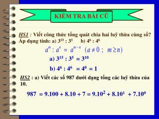HS2  : a)  Viết các số 987 dưới dạng tổng các luỹ thừa của  10.