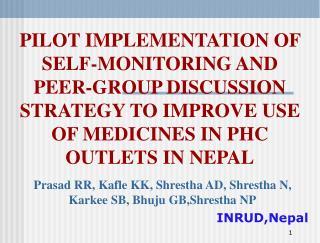 Prasad RR, Kafle KK, Shrestha AD, Shrestha N, Karkee SB, Bhuju GB,Shrestha NP INRUD,Nepal