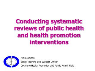 Conducting systematic reviews of public health and health promotion interventions