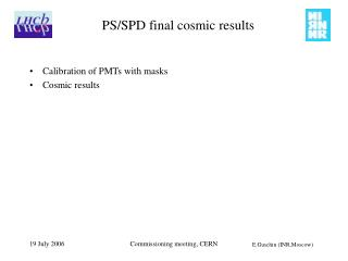 PS/SPD final cosmic results