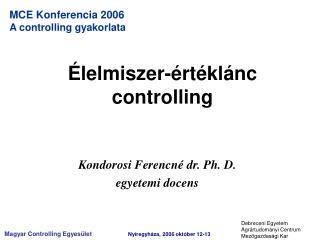 Kondorosi Ferencné dr. Ph. D. egyetemi docens