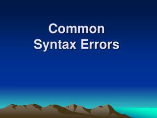 Common  Syntax Errors