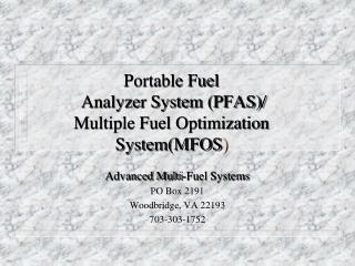 Portable Fuel   Analyzer System (PFAS)/ Multiple Fuel Optimization System(MFOS )