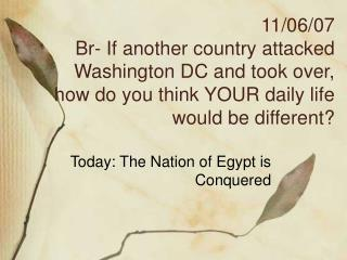 Today: The Nation of Egypt is Conquered