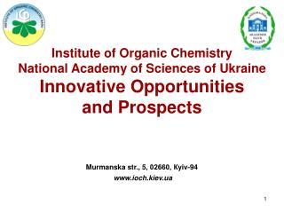 Institute of Organic Chemistry National Academy of Sciences of Ukraine Innovative Opportunities