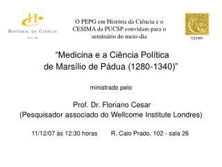 O PEPG em História da Ciência e o CESIMA da PUCSP convidam para o seminário do meio-dia