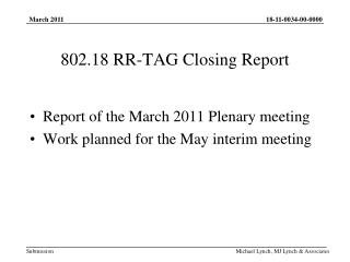 802.18 RR-TAG Closing Report