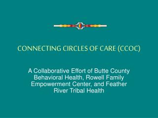 CONNECTING CIRCLES OF CARE (CCOC)