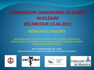 COMMISSION CANADIENNE DE SURET� NUCL�AIRE B�CANCOUR 13.04.2011