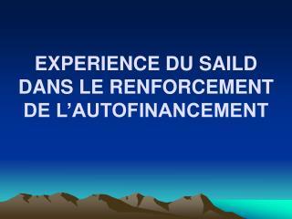 EXPERIENCE DU SAILD DANS LE RENFORCEMENT DE L'AUTOFINANCEMENT