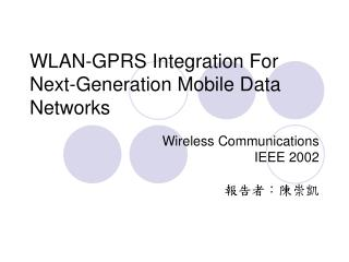 WLAN-GPRS Integration For Next-Generation Mobile Data Networks