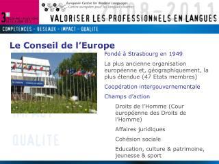 Fondé à Strasbourg en 1949