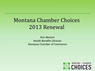 Montana Chamber Choices 2013 Renewal