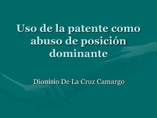 Uso de la patente como abuso de posición dominante