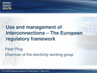 Use and management of interconnections � The European regulatory framework