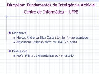 Disciplina: Fundamentos de Inteligência Artificial Centro de Informática – UFPE