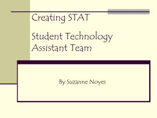 Creating STAT Student Technology Assistant Team
