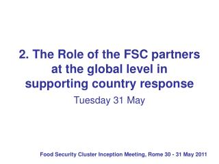 2. The Role of the FSC partners at the global level in supporting country response