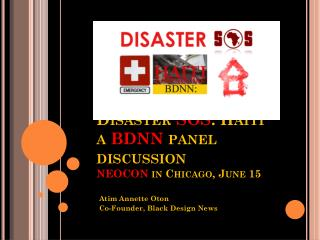 Disaster  SOS :  Haiti a  BDNN panel  discussion  NEOCON in Chicago, June 15