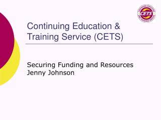 Continuing Education & Training Service (CETS)