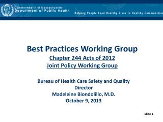 Best Practices Working Group Chapter 244 Acts of 2012 Joint Policy Working Group
