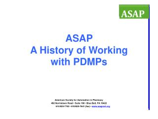 ASAP  A History of Working  with PDMPs