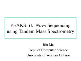 PEAKS: De Novo Sequencing using Tandem Mass Spectrometry