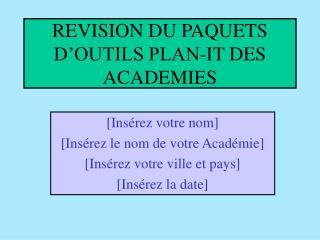 REVISION DU PAQUETS D'OUTILS PLAN-IT DES ACADEMIES